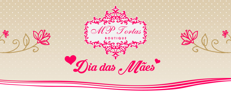 MP Tortas Boutique - Feliz Dia das Mães